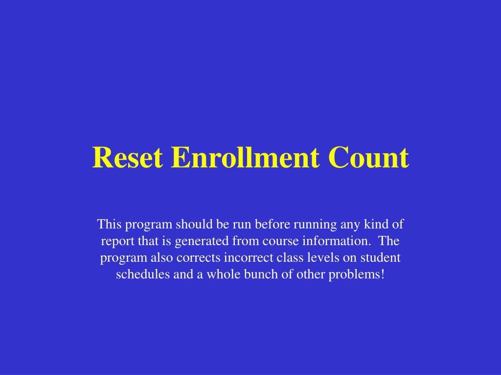 Reset Enrollment Count