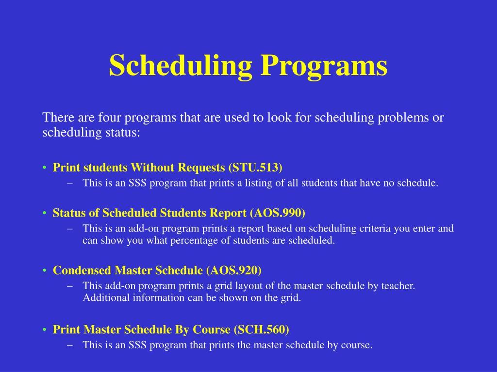 Scheduling Programs