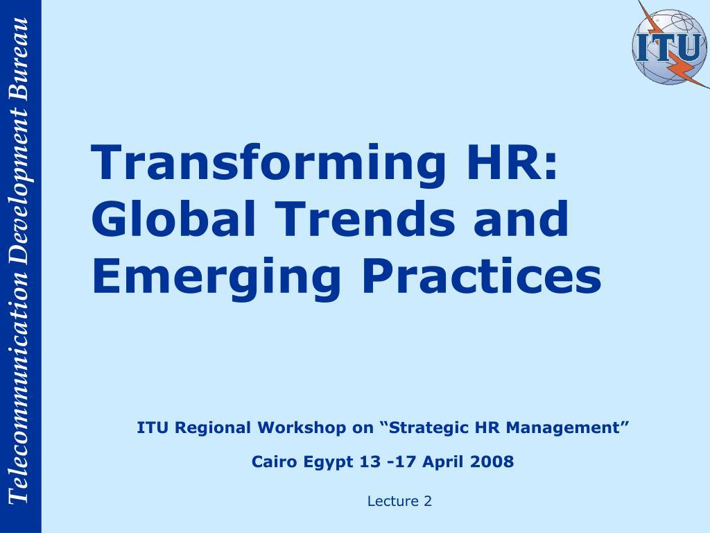 itu regional workshop on strategic hr management cairo egypt 13 17 april 2008 l.