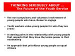 thinking seriously about the future of the youth service16
