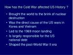 how has the cold war affected us history