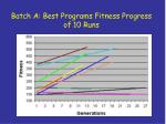 batch a best programs fitness progress of 10 runs
