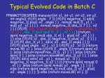 typical evolved code in batch c