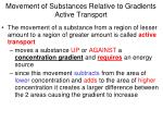 movement of substances relative to gradients active transport
