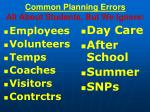 common planning errors all about students but we ignore