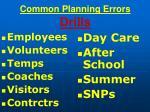 common planning errors drills