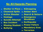 no all hazards planning