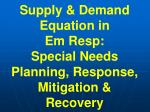 supply demand equation in em resp special needs planning response mitigation recovery