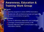 awareness education training work group