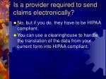 is a provider required to send claims electronically