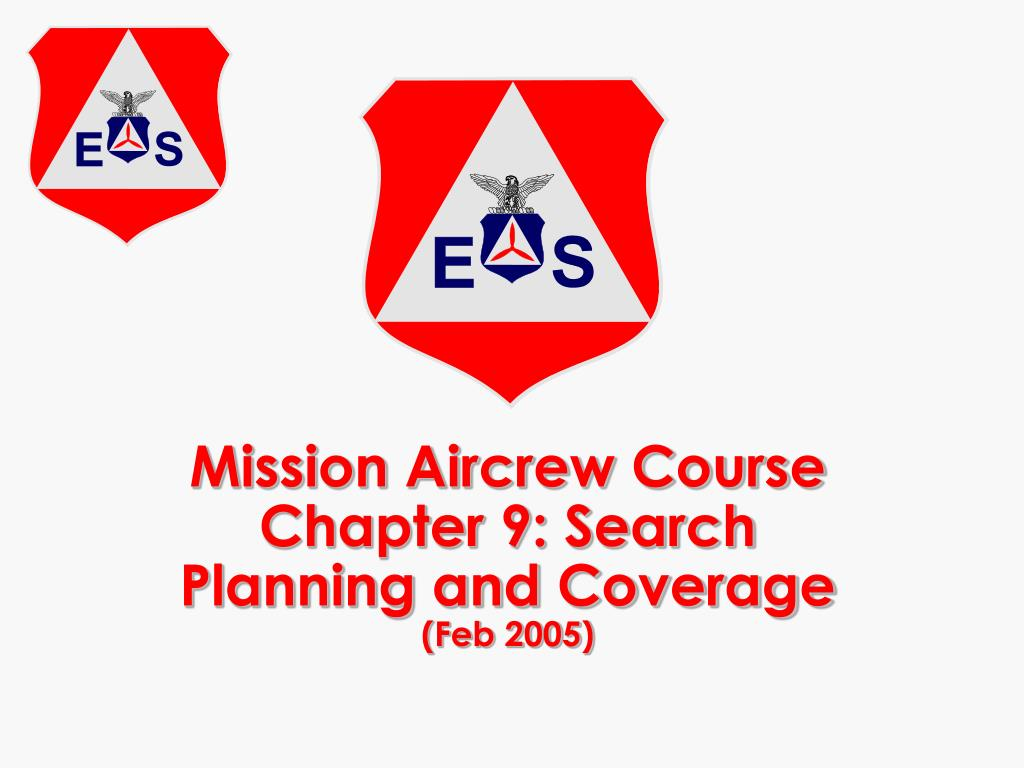 mission aircrew course chapter 9 search planning and coverage feb 2005 l.