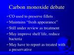 carbon monoxide debate