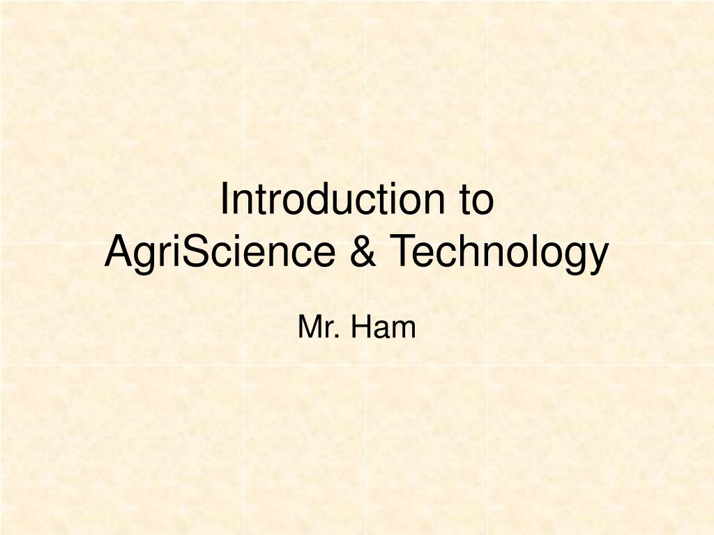introduction to agriscience technology l.
