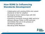 how rims is influencing standards development