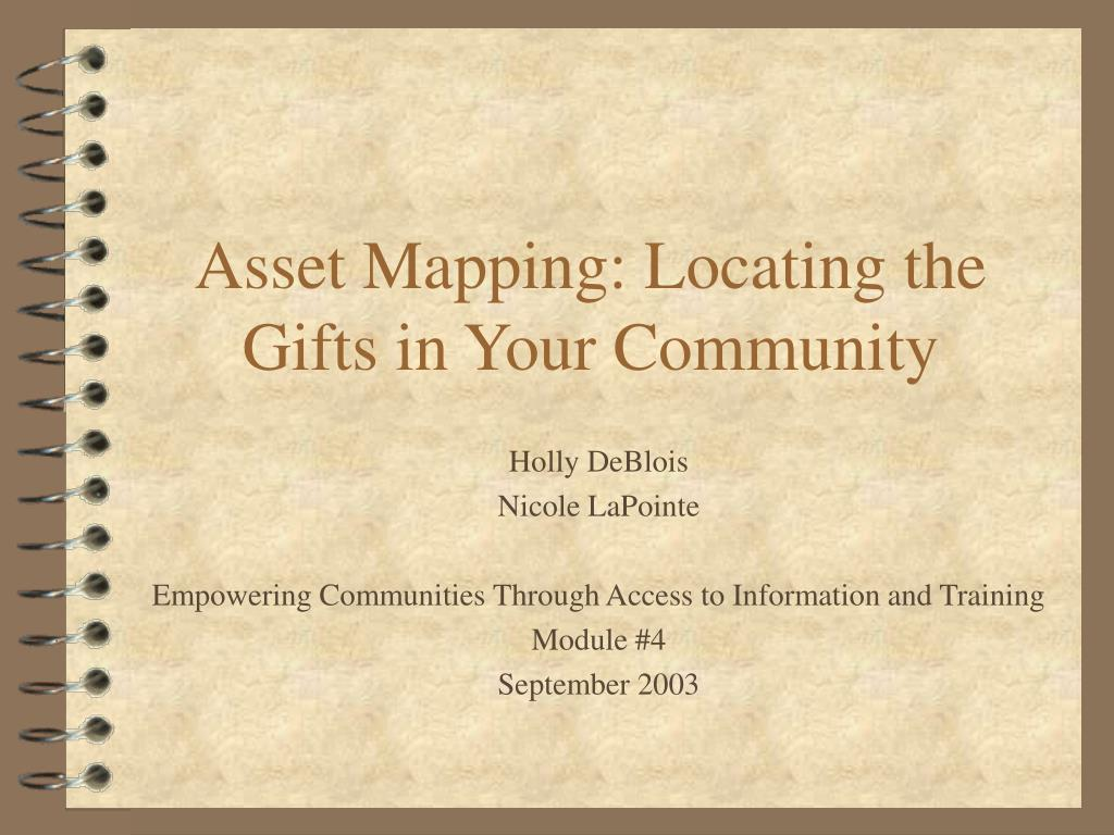 asset mapping locating the gifts in your community l.