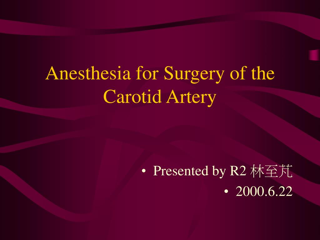 anesthesia for surgery of the carotid artery l.