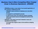 business case is more compelling when created closer to business operations spawar
