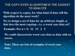the copy over algorithm is the easiest to analyze