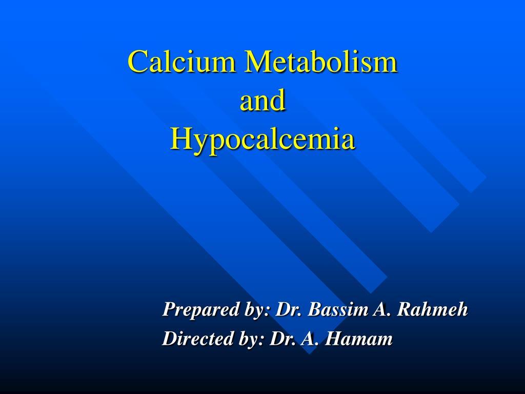 calcium metabolism and hypocalcemia l.