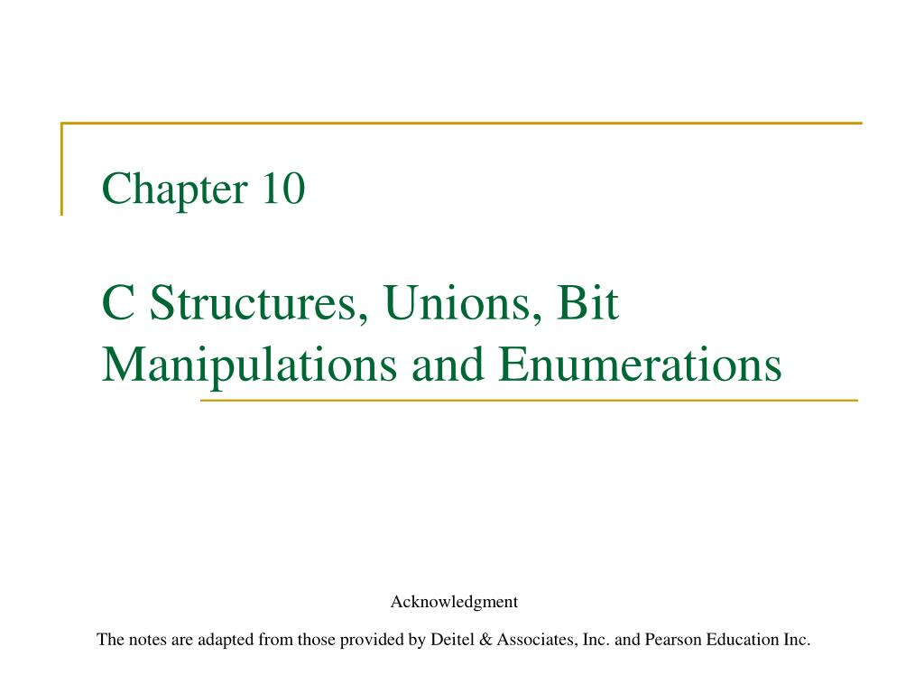 chapter 10 c structures unions bit manipulations and enumerations l.
