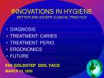innovations in hygiene better and easier clinical practice