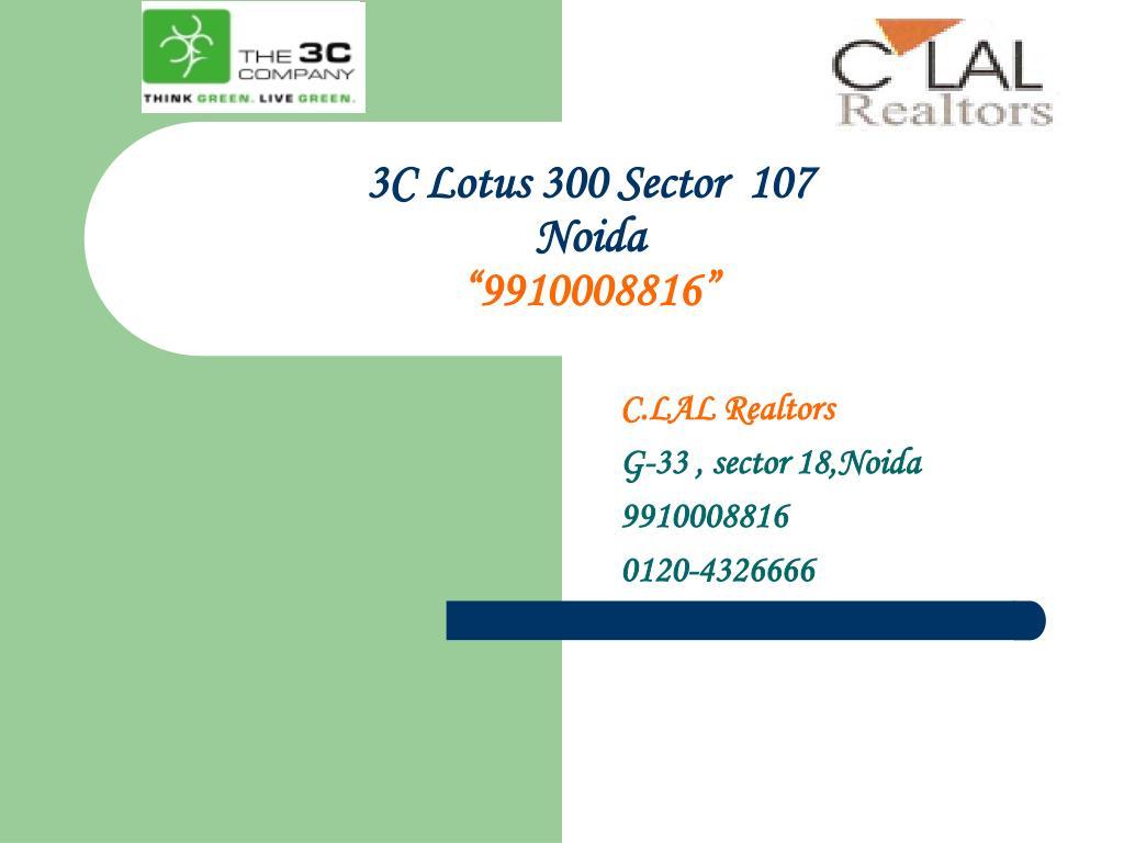 3c lotus 300 sector 107 noida 9910008816 l.