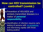 how can hiv transmission be controlled contd6