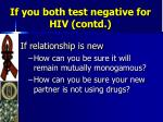 if you both test negative for hiv contd