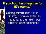 if you both test negative for hiv contd20