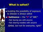 what is safest