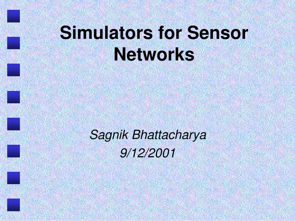 simulators for sensor networks l.