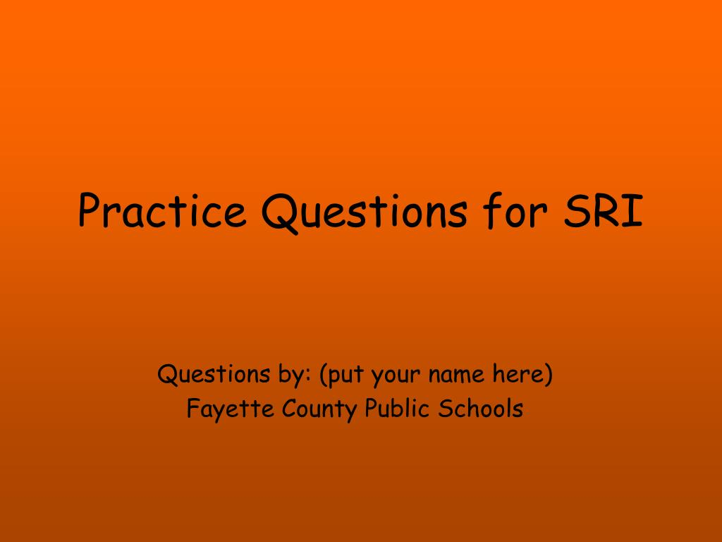 practice questions for sri l.