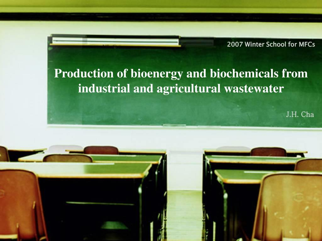 production of bioenergy and biochemicals from industrial and agricultural wastewater l.