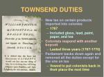 townsend duties