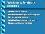techniques to accelerate consensus