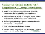 commercial pollution liability policy supplements cgl except for exclusions