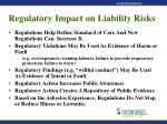 regulatory impact on liability risks