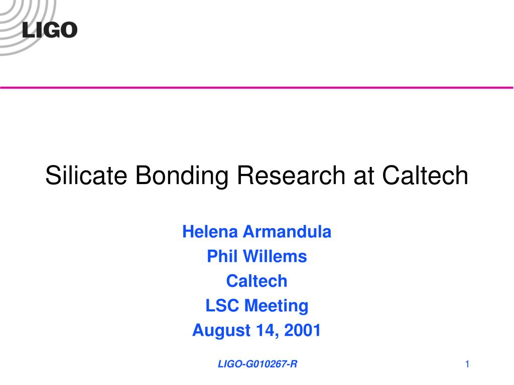 silicate bonding research at caltech l.