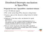 distributed interrupts mechanism in spacewire