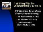 i will sing with the understanding i cor 14 6 15