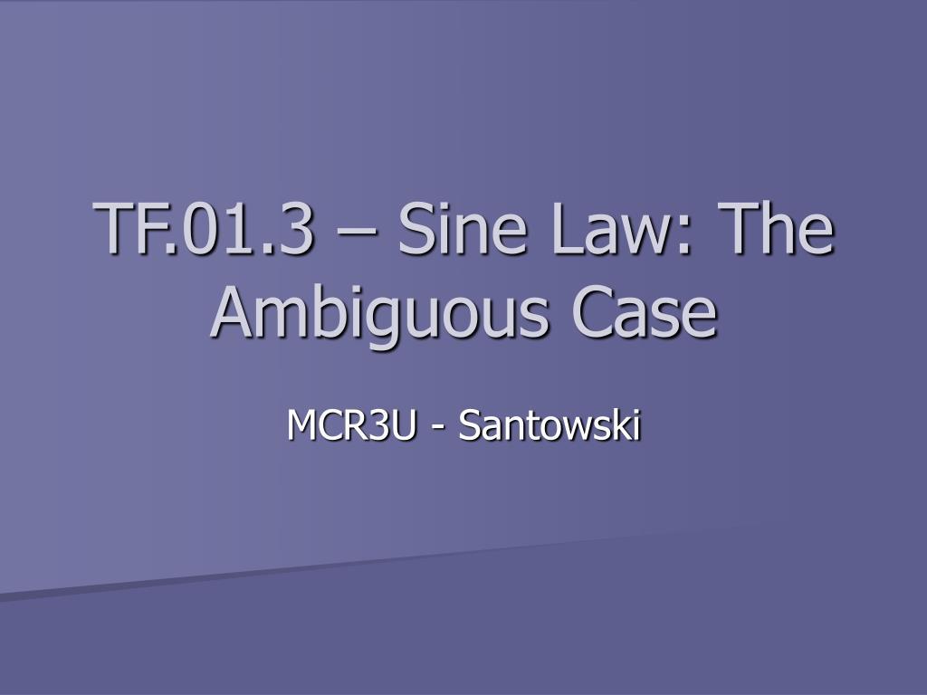 tf 01 3 sine law the ambiguous case l.
