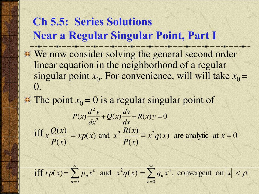 ch 5 5 series solutions near a regular singular point part i l.