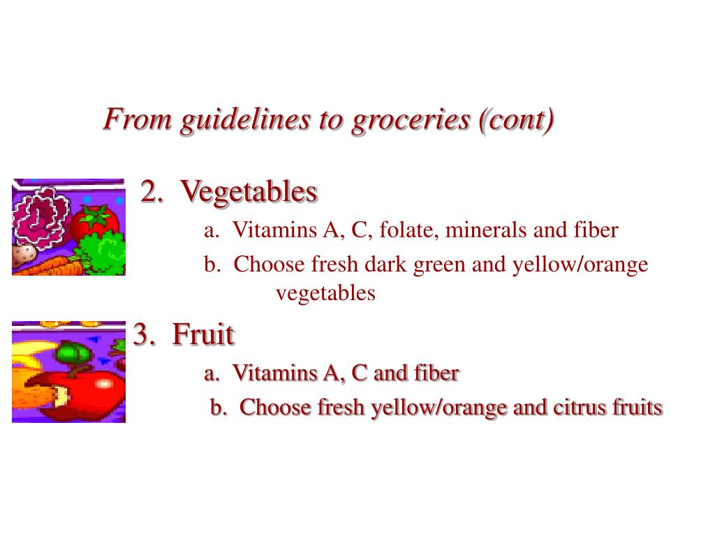 From guidelines to groceries (cont)