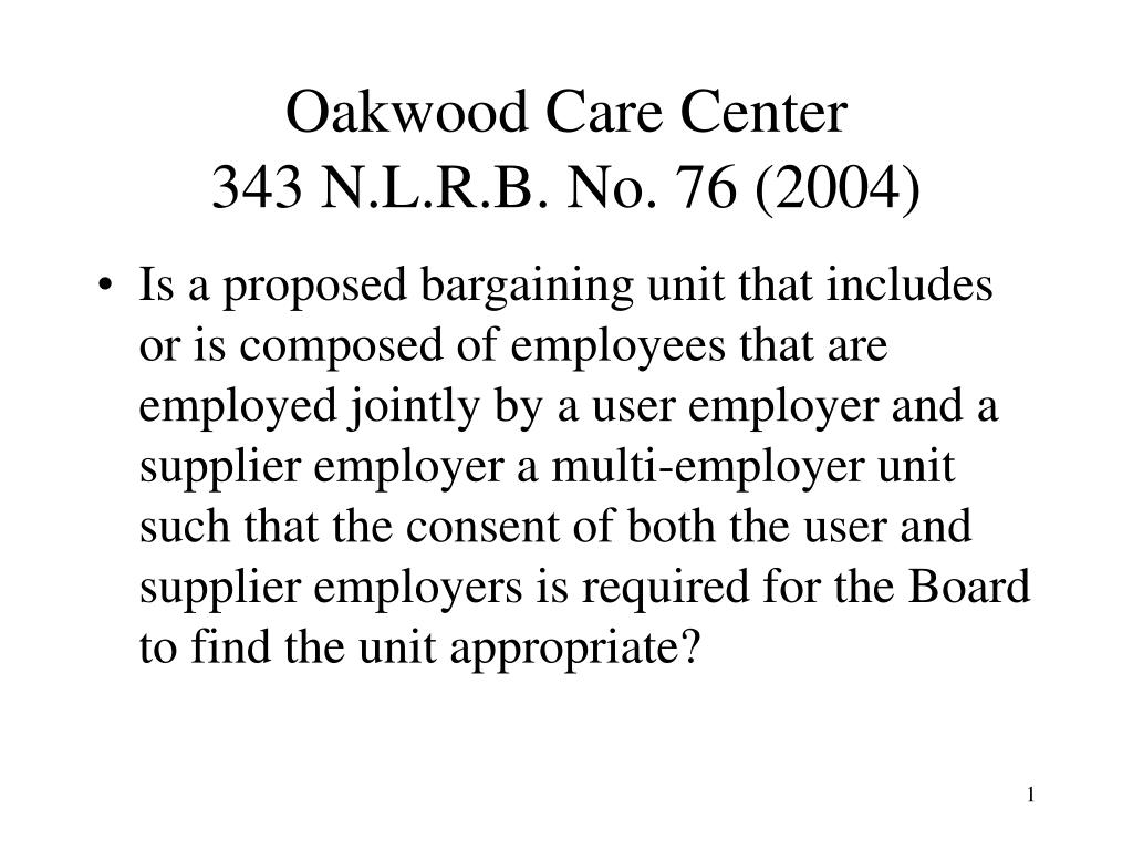 oakwood care center 343 n l r b no 76 2004 l.