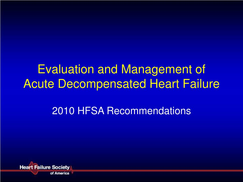 evaluation and management of acute decompensated heart failure l.