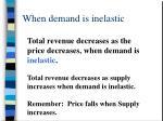 when demand is inelastic