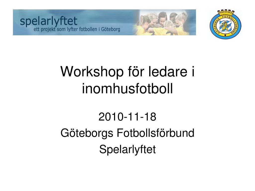 workshop f r ledare i inomhusfotboll l.