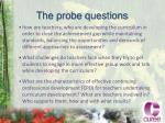 the probe questions