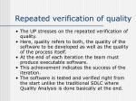 repeated verification of quality