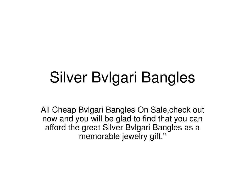 silver bvlgari bangles l.